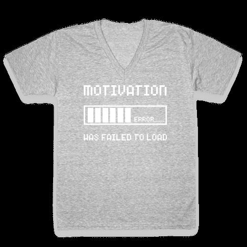 Motivation Has Failed to Load V-Neck Tee Shirt