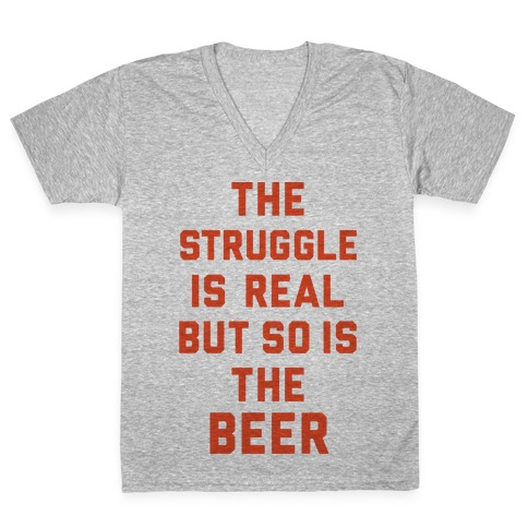 4e4311777 The Struggle Is Real But So Is The Beer V-Neck Tee | LookHUMAN
