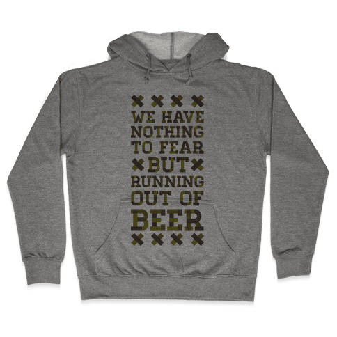 Beer Fear Hooded Sweatshirt