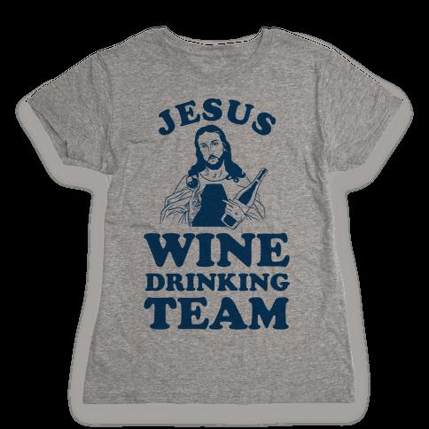Jesus Wine Drinking Team Womens T-Shirt