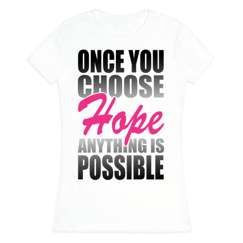 Choose Hope Womens T-Shirt