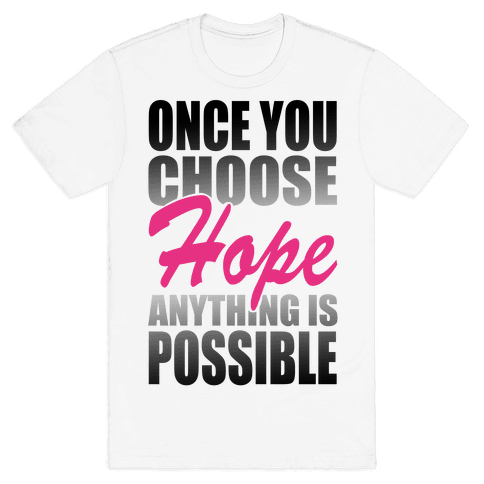 Choose Hope Mens T-Shirt