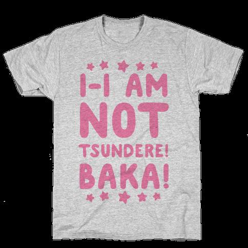 I-I Am Not Tsundere, BAKA! Mens T-Shirt