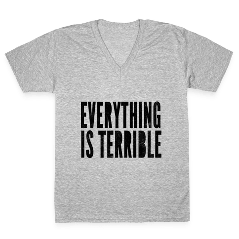 Everything Is Terrible V-Neck Tee Shirt