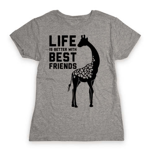 Life Is Better With Best Friends b Womens T-Shirt