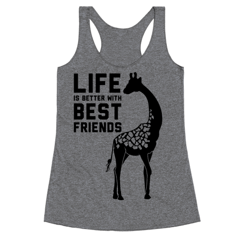 Life Is Better With Best Friends b Racerback Tank Top