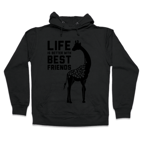 Life Is Better With Best Friends b Hooded Sweatshirt