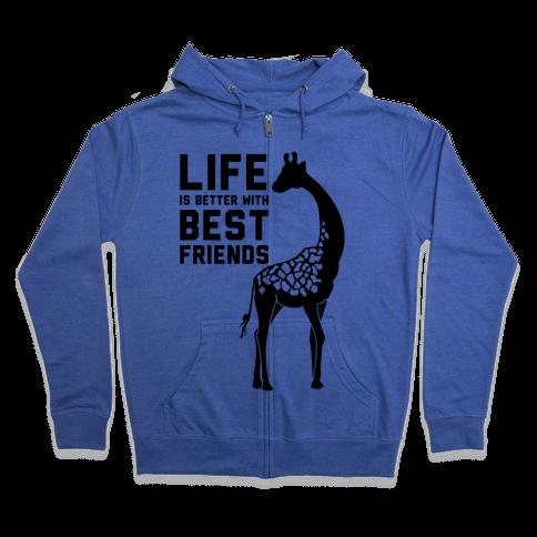 Life Is Better With Best Friends b Zip Hoodie