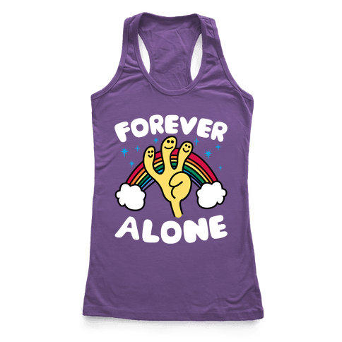 Forever Alone Racerback Tank Top
