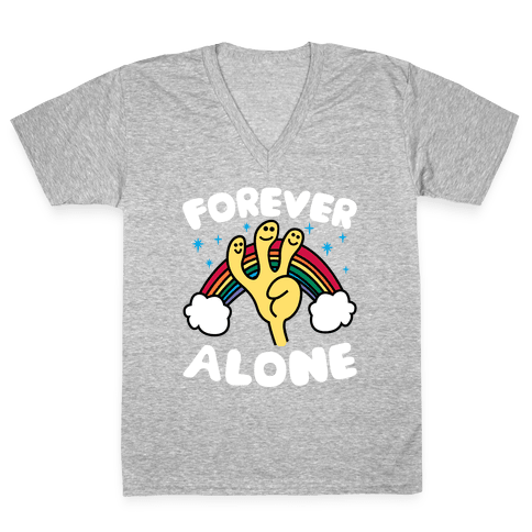 Forever Alone V-Neck Tee Shirt