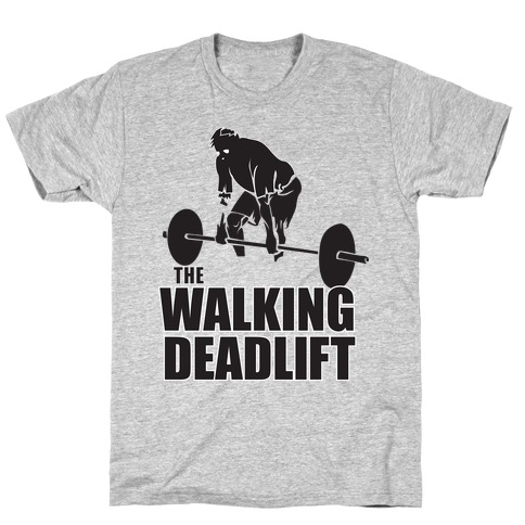 Walking Deadlift T-Shirt