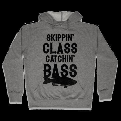 Skippin' Class Catchin' Bass Hooded Sweatshirt