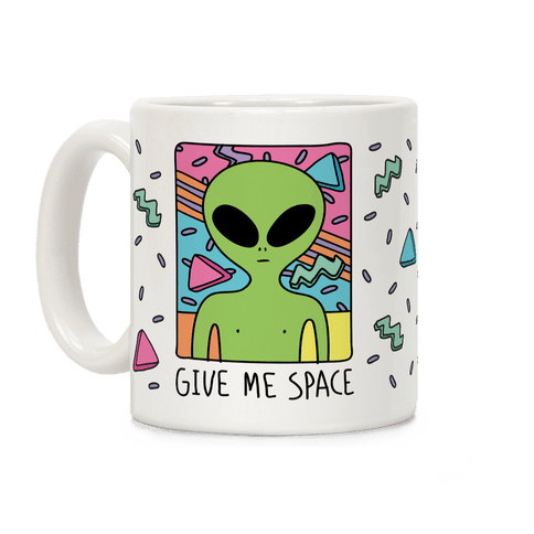 Give Me Space Alien Coffee Mug