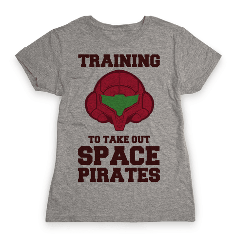 Training To Take Out Space Pirates Womens T-Shirt