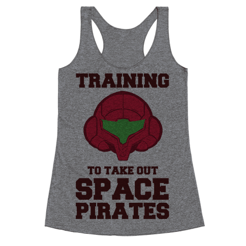 Training To Take Out Space Pirates Racerback Tank Top
