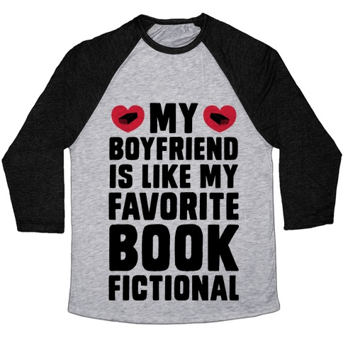 My Boyfriend is Like My Favorite Book, Fictional Baseball Tee