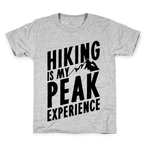 Hiking Is My Peak Experience Kids T-Shirt