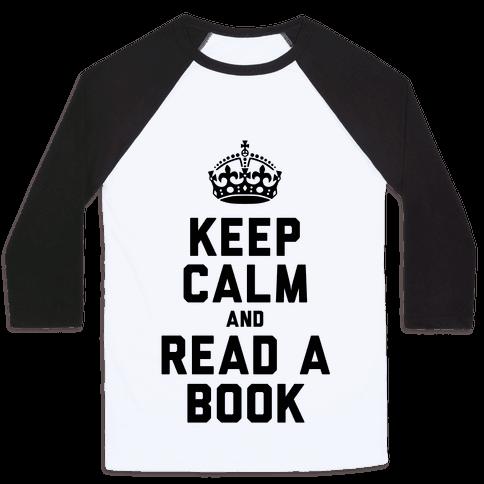Keep Calm and Read a Book Baseball Tee