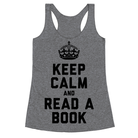 Keep Calm and Read a Book Racerback Tank Top