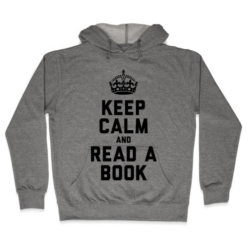 Keep Calm and Read a Book Hooded Sweatshirt