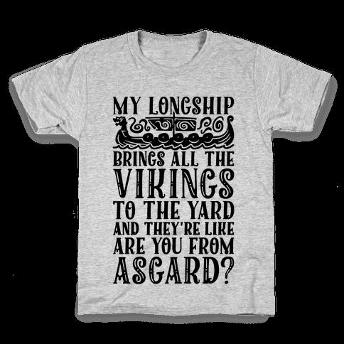 My Longship Brings All The Vikings To The Yard Kids T-Shirt