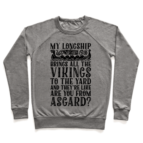 My Longship Brings All The Vikings To The Yard Pullover