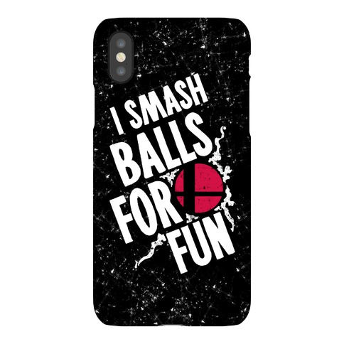 I Smash Balls For Fun Phone Case