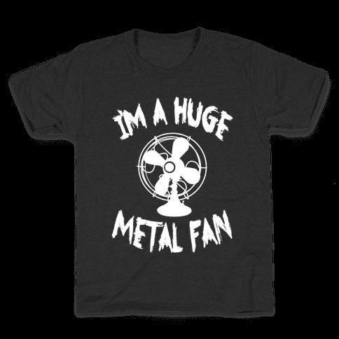 I'm a Huge Metal Fan Kids T-Shirt