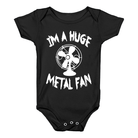 I'm a Huge Metal Fan Baby Onesy