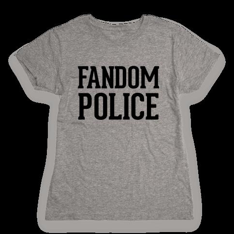 Fandom Police Womens T-Shirt