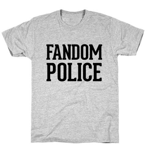 Fandom Police T-Shirt