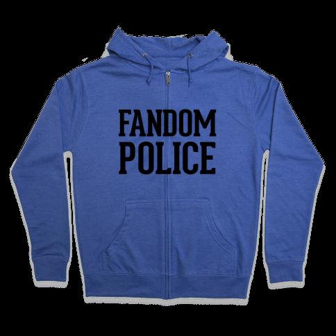 Fandom Police Zip Hoodie