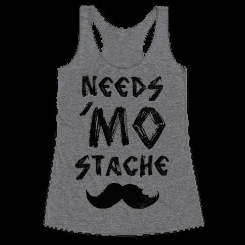 Needs Mo' Stache Racerback Tank Top