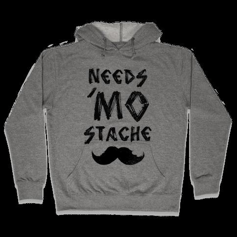 Needs Mo' Stache Hooded Sweatshirt