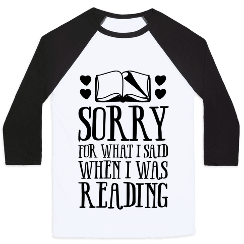 Sorry For What I Said When I Was Reading Baseball Tee