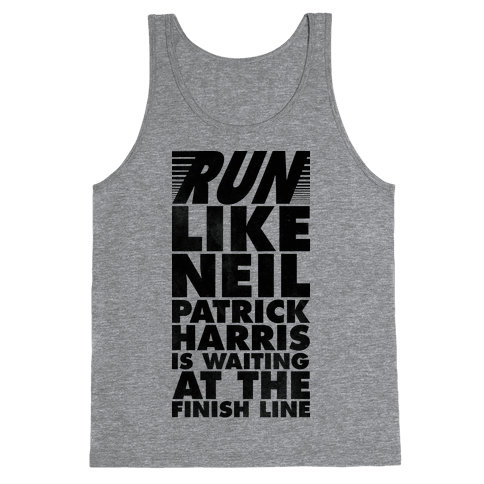 Run Like Neil Patric Harris is Waiting at the Finish Line Tank Top