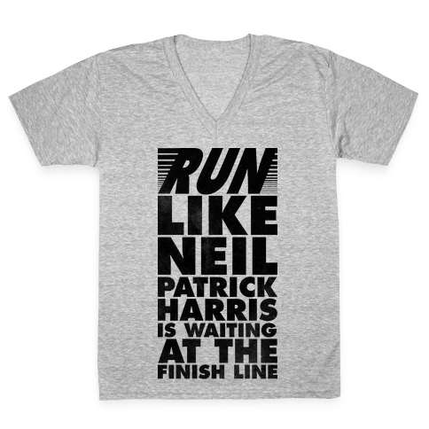 Run Like Neil Patric Harris is Waiting at the Finish Line V-Neck Tee Shirt