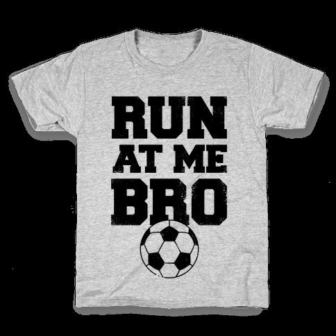 Run At Me Bro Kids T-Shirt