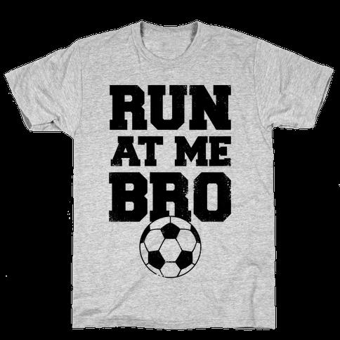 Run At Me Bro Mens T-Shirt