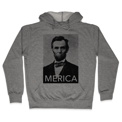 Lincoln's Merica Hooded Sweatshirt
