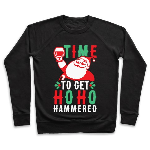 Time To Get Ho Ho Hammered Pullover