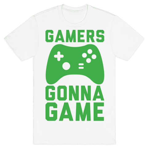 Gamers Gonna Game Mens T-Shirt