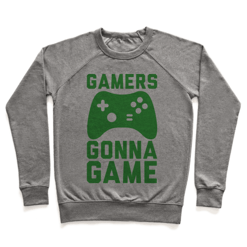Gamers Gonna Game Pullover