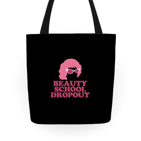 Beauty School Drop Out Tote