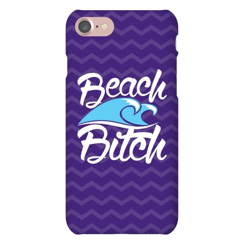 Beach Bitch Phone Case
