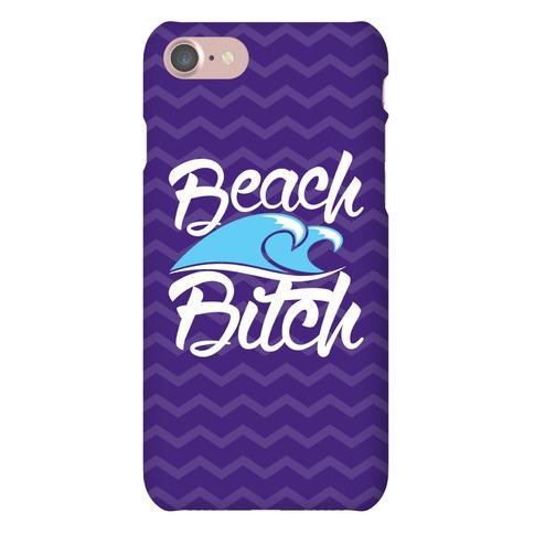 Beach Bitch Phone Case