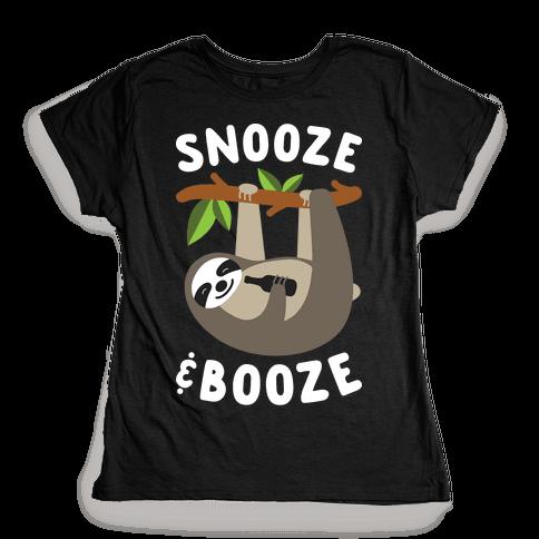 Snooze & Booze Womens T-Shirt