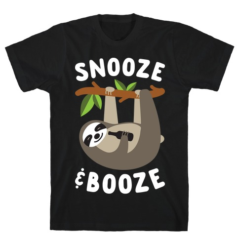 Snooze & Booze Mens T-Shirt