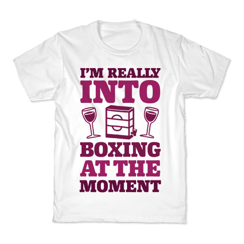 I'm Really Into Boxing At The Moment (Wine) Kids T-Shirt