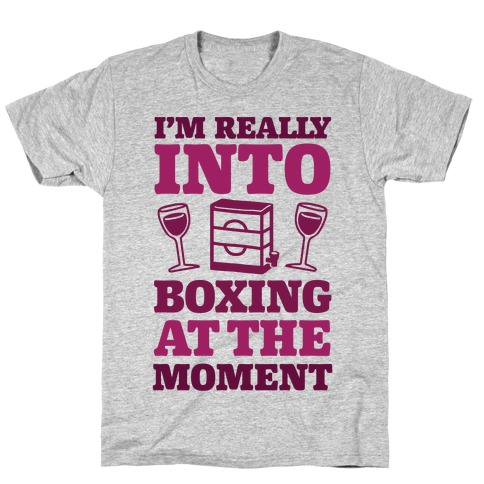 I'm Really Into Boxing At The Moment (Wine) T-Shirt